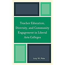 [Teacher Education, Diversity, and Community Engagement in Liberal Arts Colleges] (By: Lucy W. Mule) [published: June, 2010]