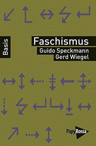 Faschismus (Basiswissen Politik / Geschichte / Ökonomie)