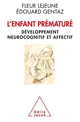L'Enfant prématuré: Développement neurocognitif et affectif