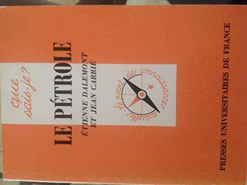 Le Pétrole (Que sais-je) par Étienne Dalemont, Jean Carrié (Reliure inconnue)