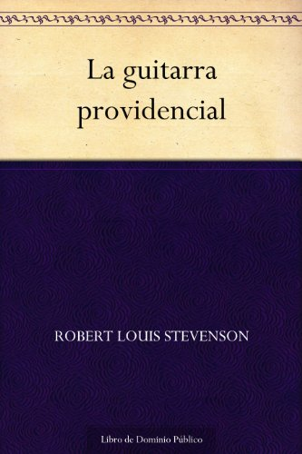 La guitarra providencial (Spanish Edition)