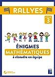 Enigmes Mathématiques à résoudre en équipe - Cycle 3 (+ CD-Rom/téléchargement)