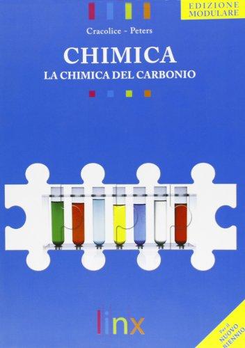 Chimica. La chimica del carbonio. Per le Scuole superiori. Con espansione online
