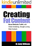 Creating Fat Content: Boost Website Traffic with Visitor-Grabbing, Google-Loving Web Content