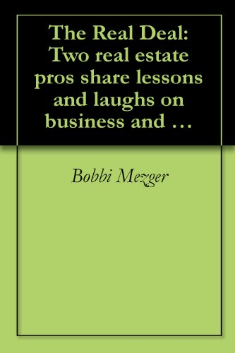 the-real-deal-two-real-estate-pros-share-lessons-and-laughs-on-business-and-life-english-edition