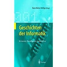 Geschichten der Informatik: Visionen, Paradigmen, Leitmotive (History of Computer Science)