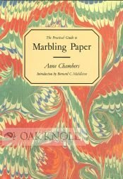 The Practical Guide to Marbling Paper by Anne Chambers (1986-10-23)