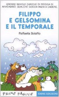 Filippo e Gelsomina e il temporale. Ediz. illustrata