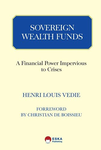 Sovereign Wealth Funds: A Financial Power Impervious to Crisis par Henri Louis Vedie
