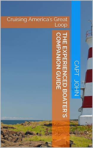The Experienced Boater's Companion Guide: Cruising America's Great Loop (English Edition)