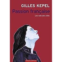 Passion française. Les voix des cités (Témoins)
