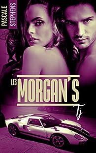 Les Morgan's, tome 1 par Pascale Stephens