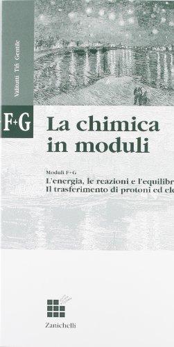 La chimica in moduli. Modulo F-G: l'energia, le reazioni e l'equilibrio-il trasferimento di protoni ed elettroni