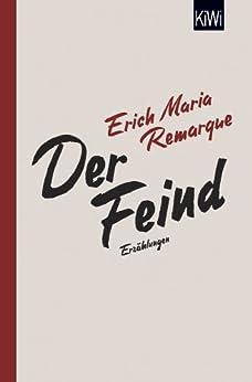 Der Feind: Sämtliche Erzählungen zum Ersten Weltkrieg (KiWi) (German Edition) by [Remarque, E.M.]