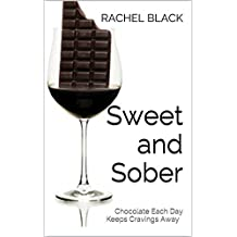 Sweet and Sober: A Personal Account of Dealing With Sugar (Sober is the New Black)