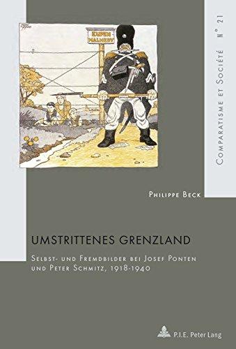 umstrittenes-grenzland-selbst-und-fremdbilder-bei-josef-ponten-und-peter-schmitz-1918-1940-comparati