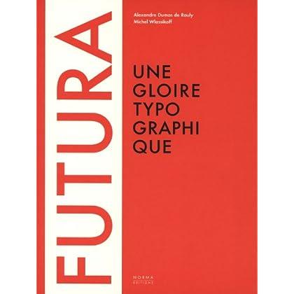 Futura : Une gloire typographique