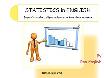 STATISTICS in ENGLISH: Simpsons Paradox … all you really ...