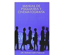 Manual De Psiquiatria Y Cinematografia por Rafael J. Salin-pascual epub