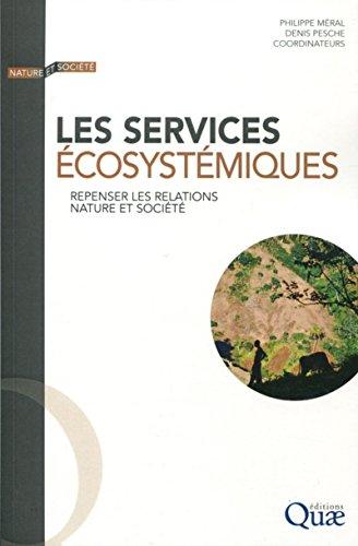 Les services écosystémiques : Repenser les relations nature et société