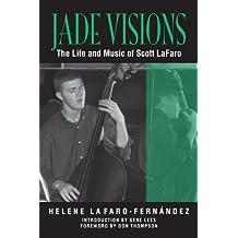 Jade Visions: The Life and Music of Scott LaFaro