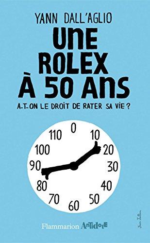 une-rolex-a-50-ans-a-t-on-le-droit-de-rater-sa-vie-