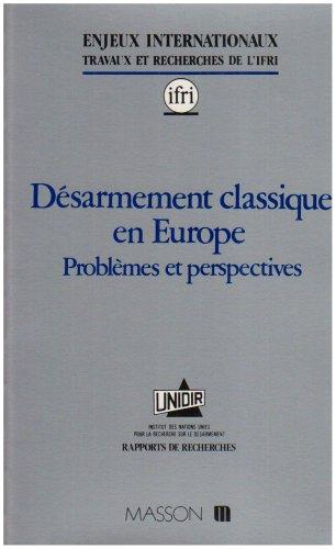 Désarmement classique en Europe : Problèmes et perspectives, [conférence des 23 au 25 janvier 1989 à Genève]