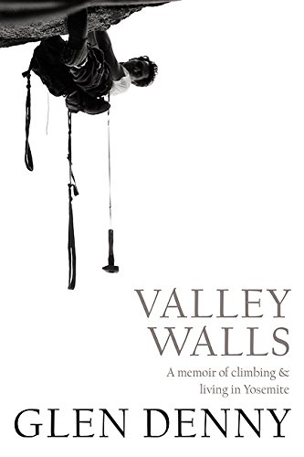 valley-walls-a-memoir-of-climbing-and-living-in-yosemite