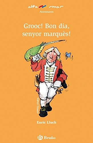 Grooc! Bon dia, senyor marquès! (ebook) (Catalá - A PARTIR DE 8 ...