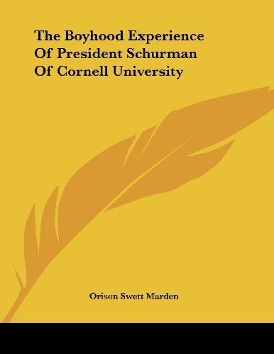 The Boyhood Experience of President Schurman of Cornell University