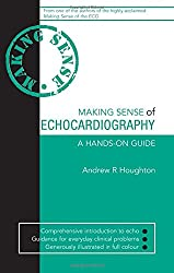 Making Sense Of Echocardiography A Hands-On Guide (Old) (Hodder Arnold Publication)