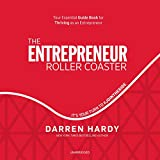In The Entrepreneur Roller Coaster you will learn the best strategies Darren has ever collected from the most successful people on the planet, covering the four essential skills necessary for entrepreneurial success: sales, recruiting, leadership, an...