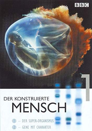 Der konstruirte Mensch. Paket: Der Super-Organismus & Gene mit Charakter