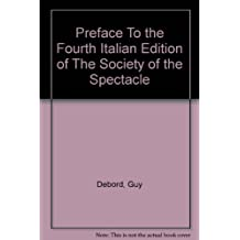 Preface To The Fourth Edition Of The Society Of Spectacle
