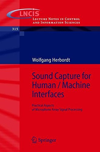 Sound Capture for Human / Machine Interfaces: Practical Aspects of Microphone Array Signal Processing (Lecture Notes in Control and Information Sciences) by Wolfgang Herbordt (2008-06-13)