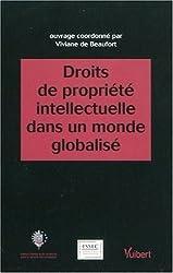 Droits de propriété intellectuelle dans un monde globalisé : Actes du colloque du Centre Européen de Droit et d'économie de Viviane de Beaufort (2 novembre 2009) Broché