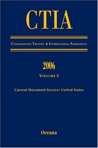 CITA Consolidated Treaties and International Agreements 2006 Volume 5: v. 5