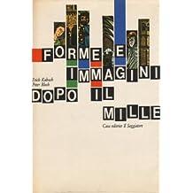 Forme e immagini dopo il Mille. Architettura romanica, arti figurative romaniche.