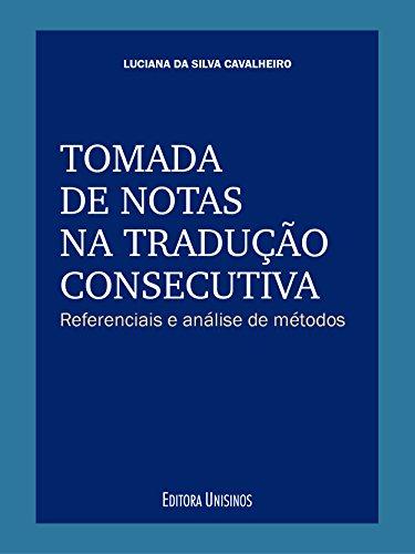 Tomada de Notas na Tradução Consecutiva (Portuguese Edition) por Luciana da Silva Cavalheiro