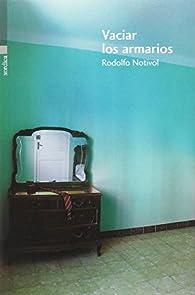 Vaciar los armarios par  Rodolfo Notivol Gascón