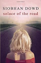 Solace of the Road by Siobhan Dowd (2011-04-05)