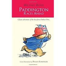 Paddington Races Ahead (Paddington) by Michael Bond (2012-04-26)