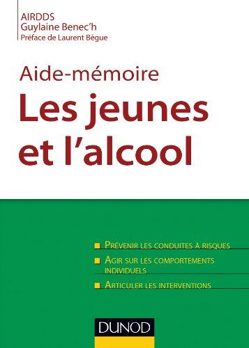 Aide-mémoire. Les jeunes et l'alcool : Prévenir les conduites à risque (Santé Social)