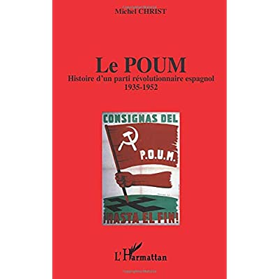 LE POUM: Histoire d'un parti révolutionnaire espagnol - 1935-1952