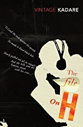 [The File on H] (By: Ismail Kadare) [published: August, 2006]