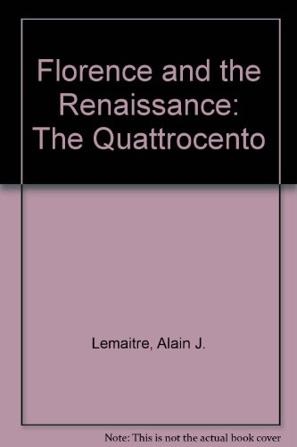 Florence and the Renaissance: The Quattrocento