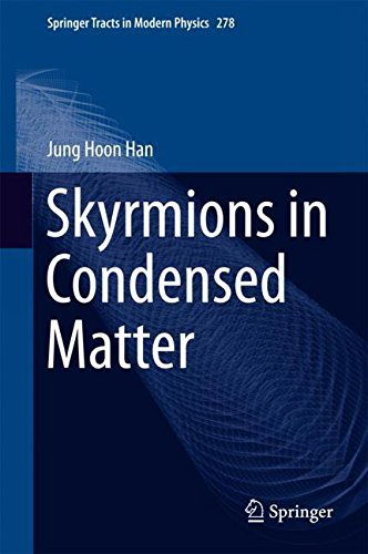 Skyrmions in Condensed Matter (Springer Tracts in Modern Physics)