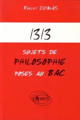 1313 sujets de philosophie posés au bac par Dumas