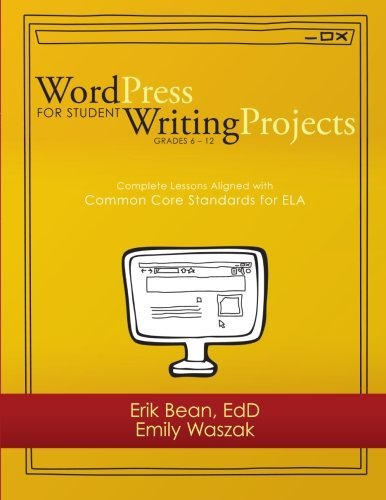 word-press-for-student-writing-projects-complete-lessons-with-common-core-standards-for-ela
