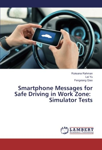 Smartphone Messages for Safe Driving in Work Zone: Simulator Tests